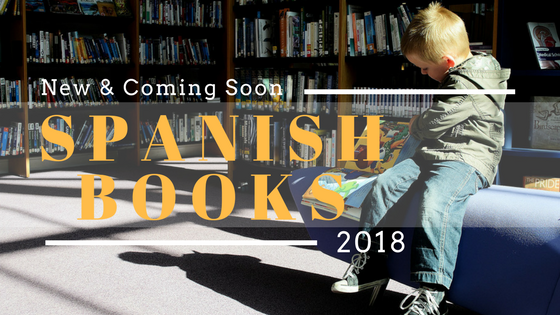 Spanish Picture Books of 2018 You DON'T Want to Miss