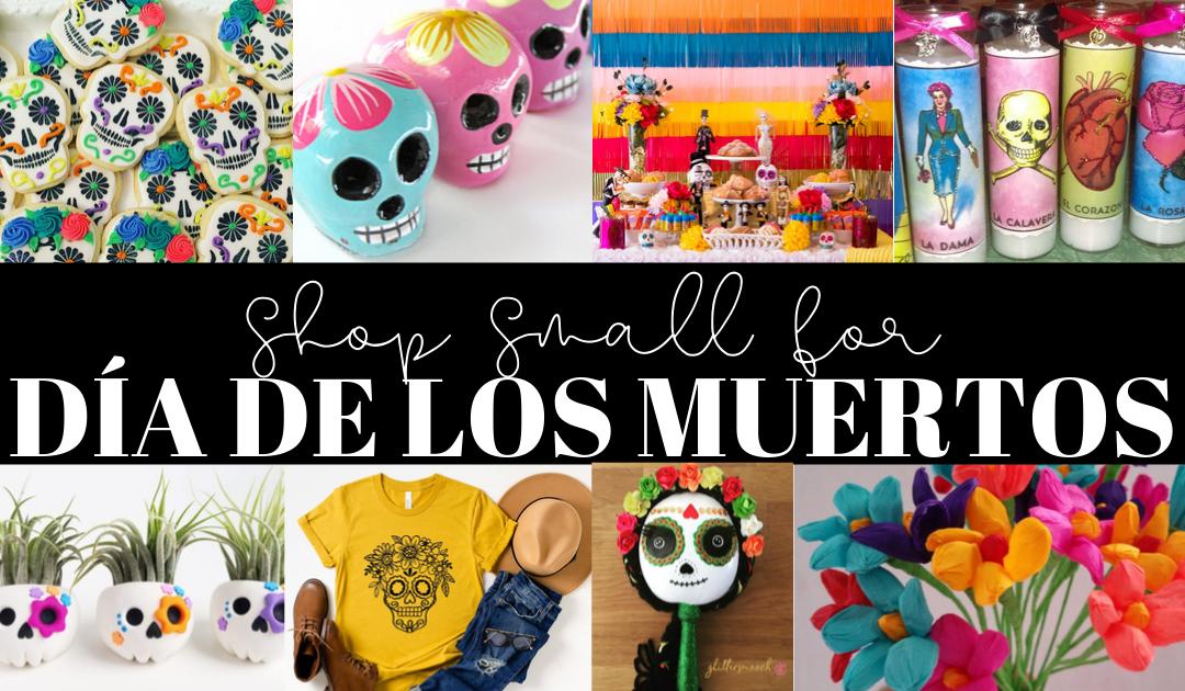 Shop Small for Día de los muertos